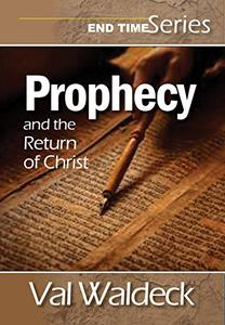 Prophecy and the Return of Christ (End Times