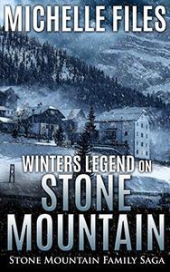 Winters Legend on Stone Mountain: A Family Saga
