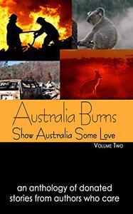 Australia Burns Volume Two