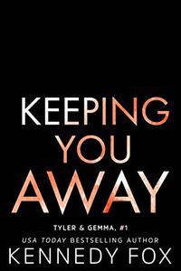 Keeping You Away (Tyler & Gemma duet #1)