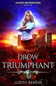 Drow Triumphant: An Urban Fantasy Action Adventure