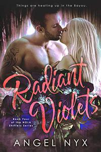 Radiant Violets Book Four of the NOLA Shifters Series