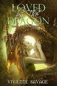 Loved by the Dragon: A Dragon Shifter Paranormal Romance