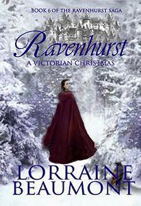 RAVENHURST: A Victorian Christmas : Ravenhurst Series : Book 6: Paranormal Time Travel Romance