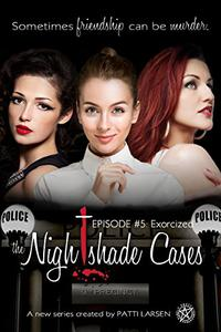 Exorcized: Episode Five: The Nightshade Cases