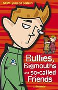 Bullies, Bigmouths and So-Called Friends