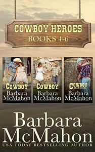 Cowboy Heroes Boxed Set Books 4-6