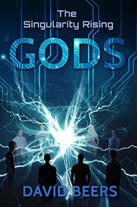The Singularity Rising: Gods: The Singularity Series 7/7