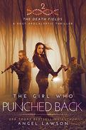 The Girl Who Punched Back: The Death Fields