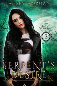 Serpent's Desire: A Reverse Harem Urban Fantasy