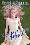 Take My Family, Please
