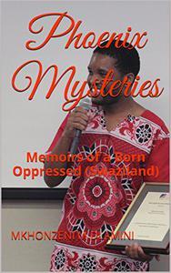 Phoenix Mysteries: Memoirs of a Born Oppressed