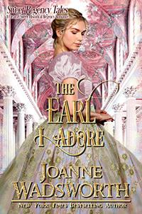 The Earl I Adore: A Clean & Sweet Historical Regency Romance