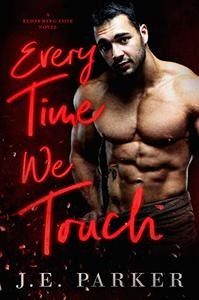 Every Time We Touch: A Small Town Firefighter Romance