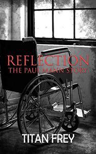Reflection: The Paul Mann Story