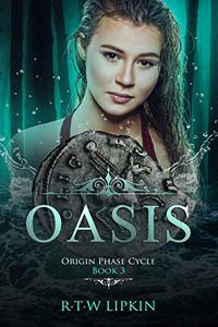 Oasis: Origin Phase Cycle Book 3