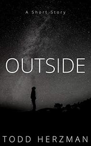 Outside: A Short Story