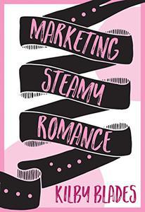 Marketing Steamy Romance