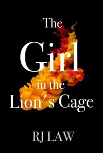 The Girl in the Lion's Cage: A Thriller