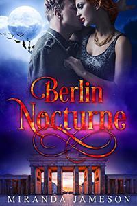 BERLIN NOCTURNE: Warriors' Council World Prequel 1 - Paranormal Romantic Suspense