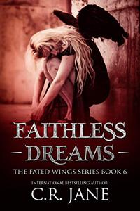 Faithless Dreams: The Fated Wings Series Book 6