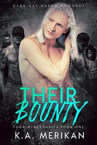 Their Bounty (Dark Gay Harem Contemporary Romance)