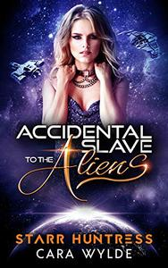Accidental Slave to the Aliens: Sci-Fi Ménage Romance