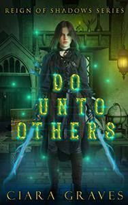 Do Unto Others: An Angel Versus Demons Saga