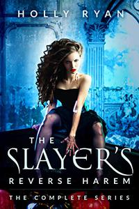 The Slayer's Reverse Harem: The Complete Series