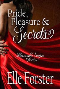 Pride, Pleasure and Secrets