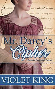 Mr. Darcy's Cipher: A Pride and Prejudice Variation