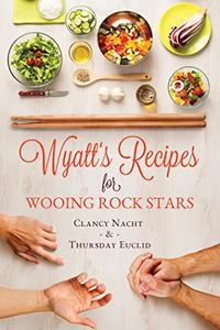 Wyatt's Recipes for Wooing Rock Stars