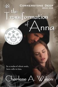 The Transformation of Anna: A Sensual Fantasy Romace of Soul Mates and Eternal Love