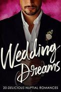 Wedding Dreams: 20 Delicious Nuptial Romances