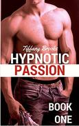 Hypnotic Passion: Book One in the Erotic Hypnosis Series