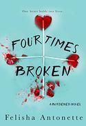 Four Times Broken: A Burdened Novel Book 1