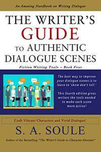 The Writers Guide to Authentic Dialogue Scenes: Craft Vibrant Characters and Vivid Dialogue