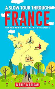 A Slow Tour Through France: From Avignon to Saint-Malo by Bicycle