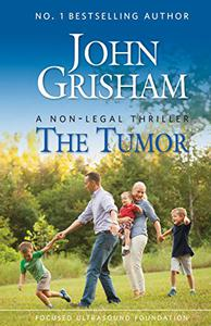 The Tumor: A Non-Legal Thriller