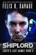 Shiplord: A First Contact Technothriller