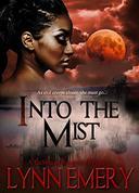 Into The Mist: A LaShaun Rousselle Mystery