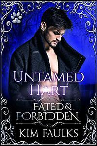 Untamed Hart: Fated & Forbidden