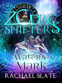 Water's Mark: A Zodiac Shifters Paranormal Romance: Cancer