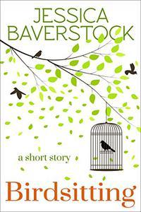 Birdsitting: A Short Story