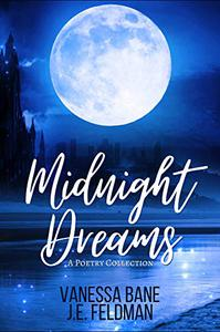 Midnight Dreams: A Poetry Collection