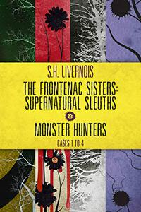 The Frontenac Sisters: Supernatural Sleuths & Monster Hunters (1-4) Box Set