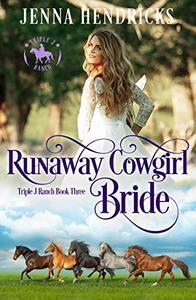 Runaway Cowgirl Bride: Clean & Wholesome Cowboy Romance