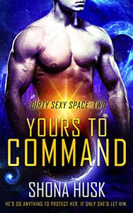 Yours to Command: sci fi space opera romance