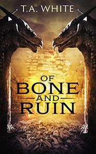 Of Bone and Ruin