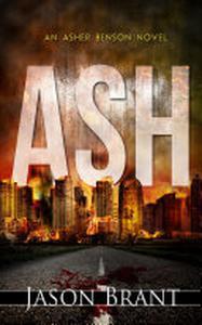 Ash - A Thriller (Asher Benson #1)